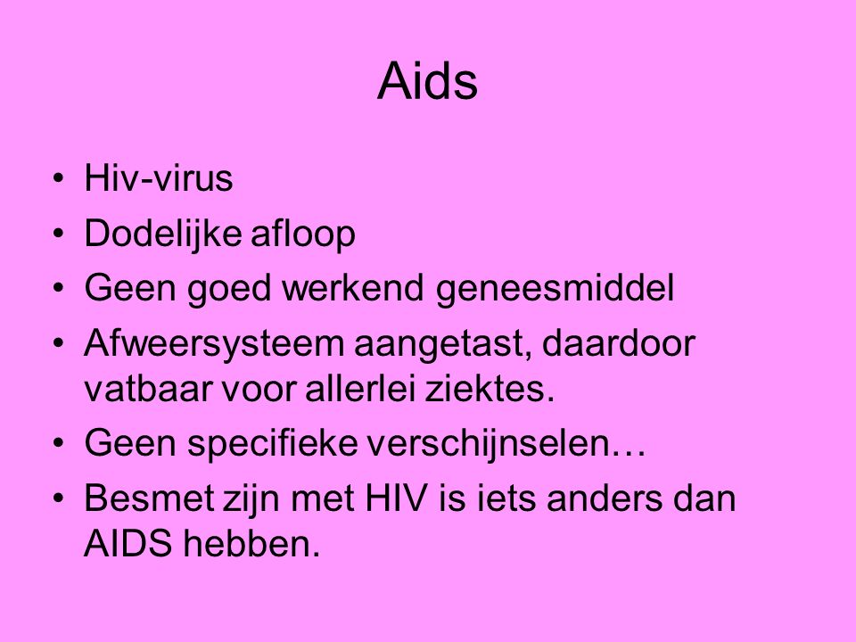 Aids Hiv-virus Dodelijke afloop Geen goed werkend geneesmiddel