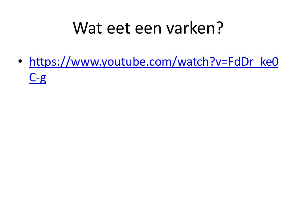 Wat eet een varken https://www.youtube.com/watch v=FdDr_ke0C-g