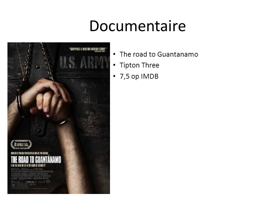 Documentaire The road to Guantanamo Tipton Three 7,5 op IMDB