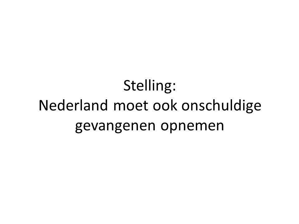 Stelling: Nederland moet ook onschuldige gevangenen opnemen