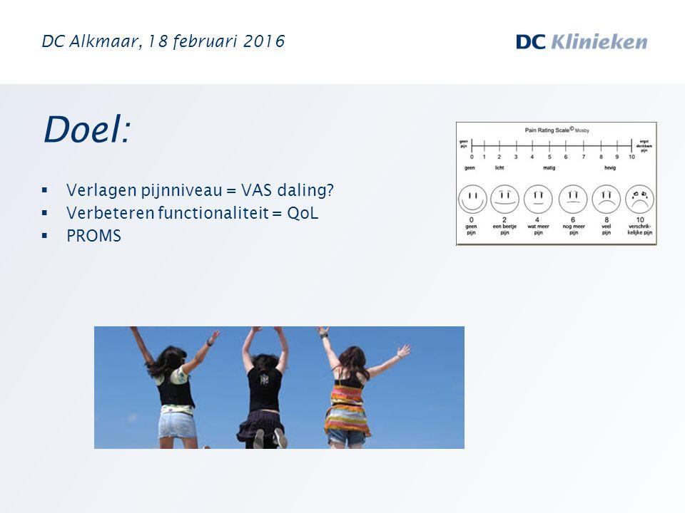 Doel: DC Alkmaar, 18 februari 2016 Verlagen pijnniveau = VAS daling