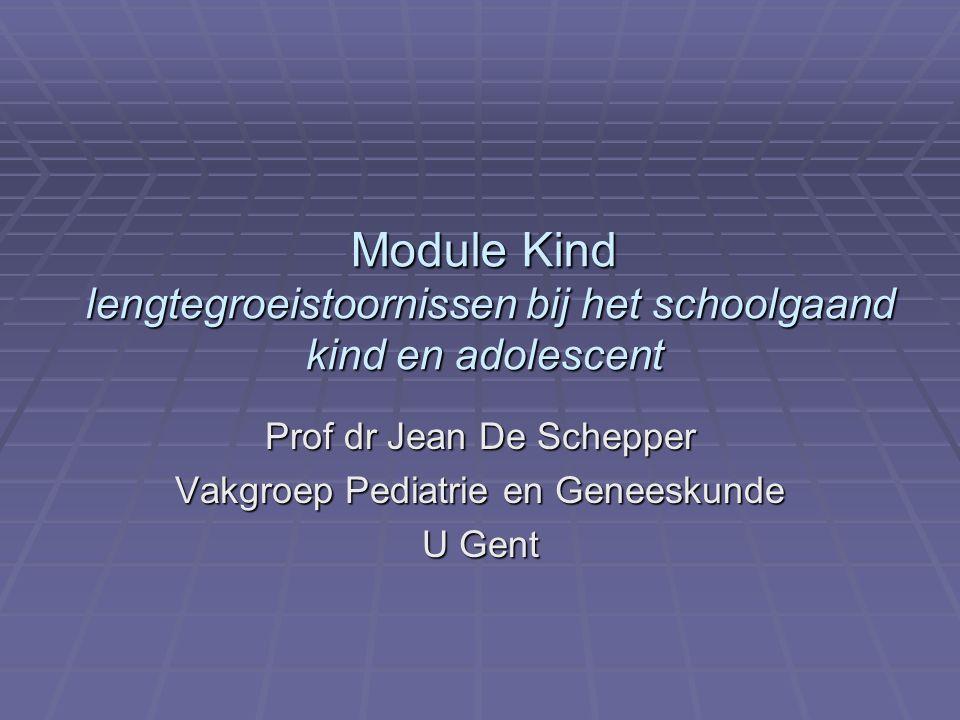 Prof dr Jean De Schepper Vakgroep Pediatrie en Geneeskunde U Gent