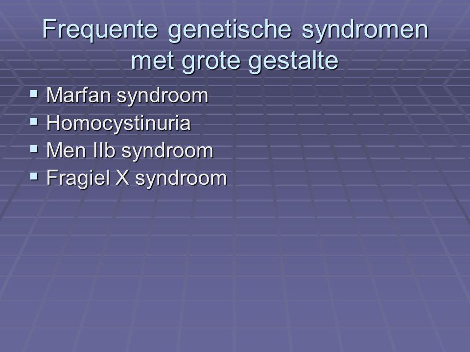 Frequente genetische syndromen met grote gestalte
