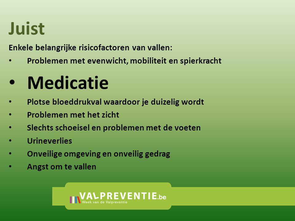 Juist Medicatie Enkele belangrijke risicofactoren van vallen: