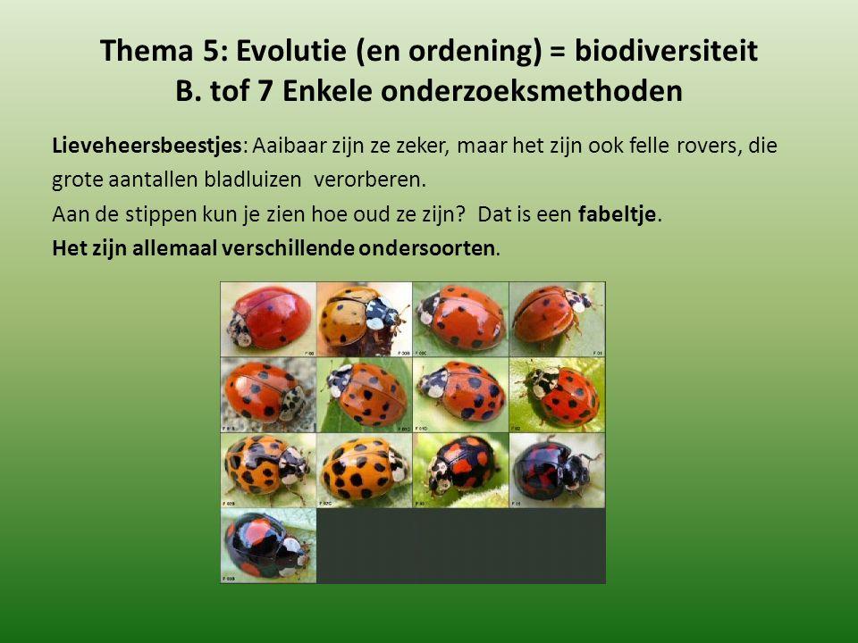 Thema 5: Evolutie (en ordening) = biodiversiteit B