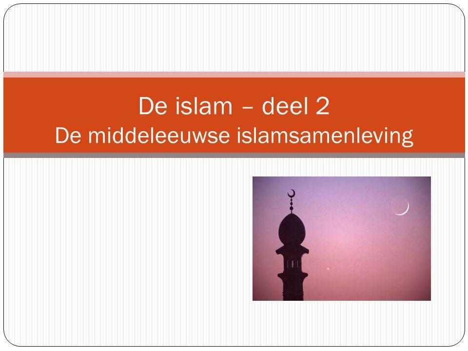 De islam – deel 2 De middeleeuwse islamsamenleving