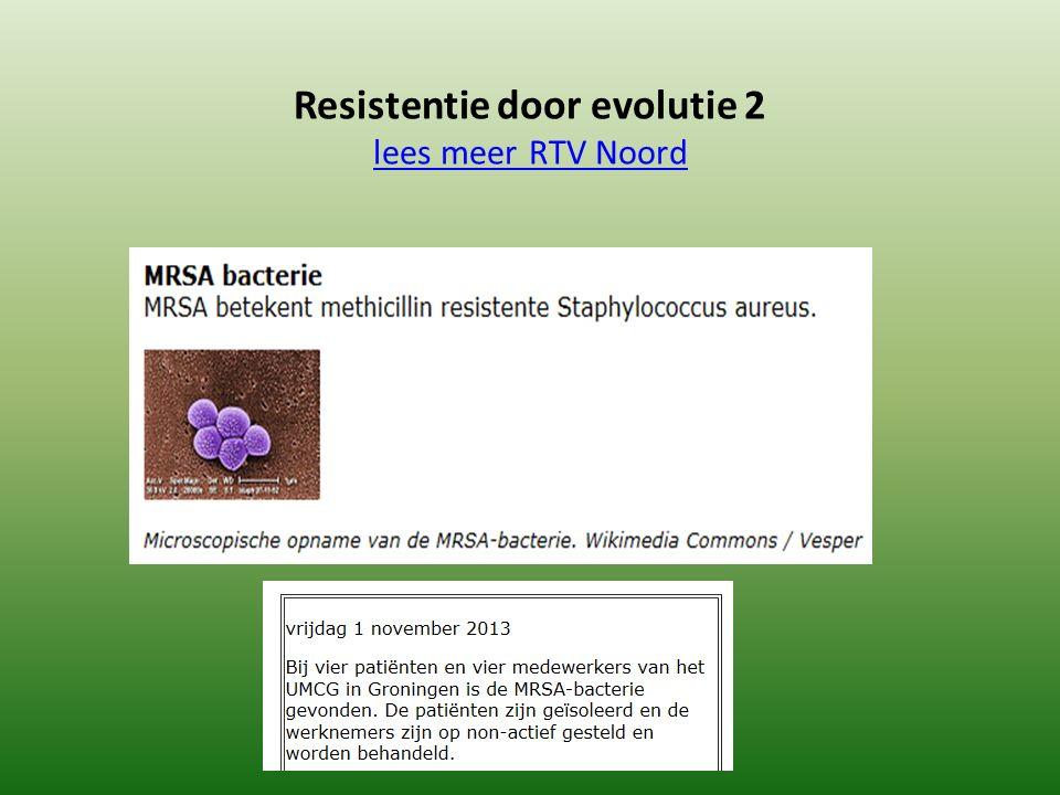 Resistentie door evolutie 2 lees meer RTV Noord