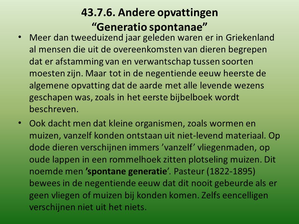 43.7.6. Andere opvattingen Generatio spontanae