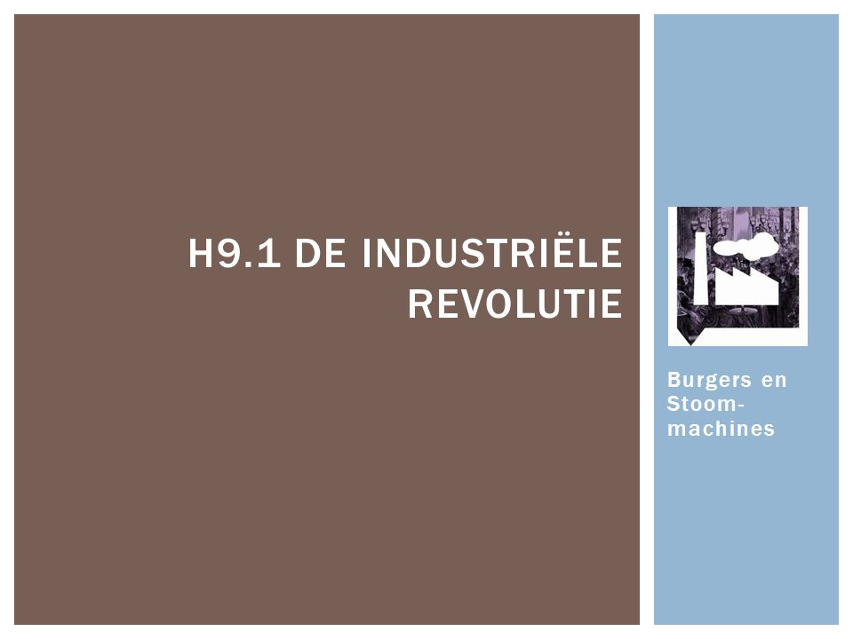 H9.1 De Industriële revolutie