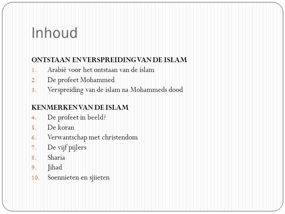Inhoud ONTSTAAN EN VERSPREIDING VAN DE ISLAM