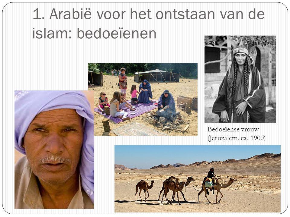 1. Arabië voor het ontstaan van de islam: bedoeïenen