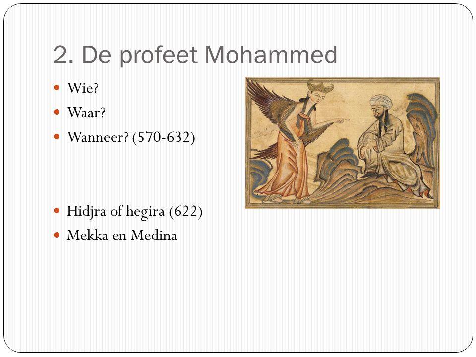 2. De profeet Mohammed Wie Waar Wanneer (570-632)
