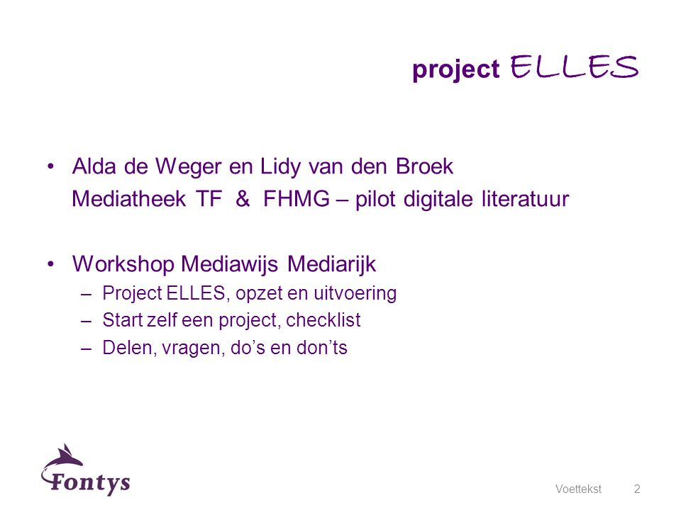 project ELLES Alda de Weger en Lidy van den Broek