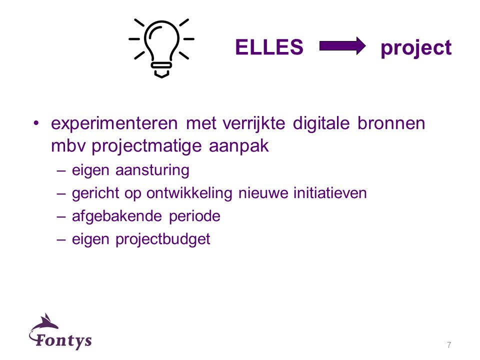ELLES project experimenteren met verrijkte digitale bronnen mbv projectmatige aanpak. eigen aansturing.