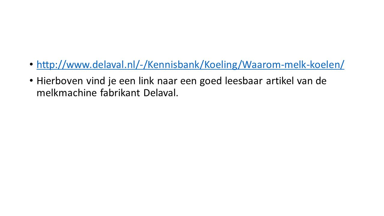 http://www.delaval.nl/-/Kennisbank/Koeling/Waarom-melk-koelen/