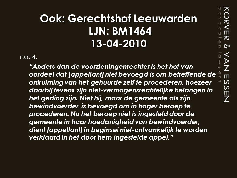 Ook: Gerechtshof Leeuwarden LJN: BM1464 13-04-2010