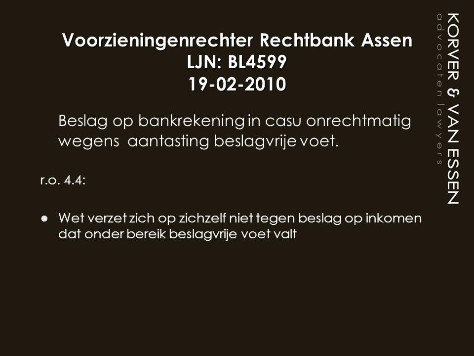 Voorzieningenrechter Rechtbank Assen LJN: BL4599 19-02-2010