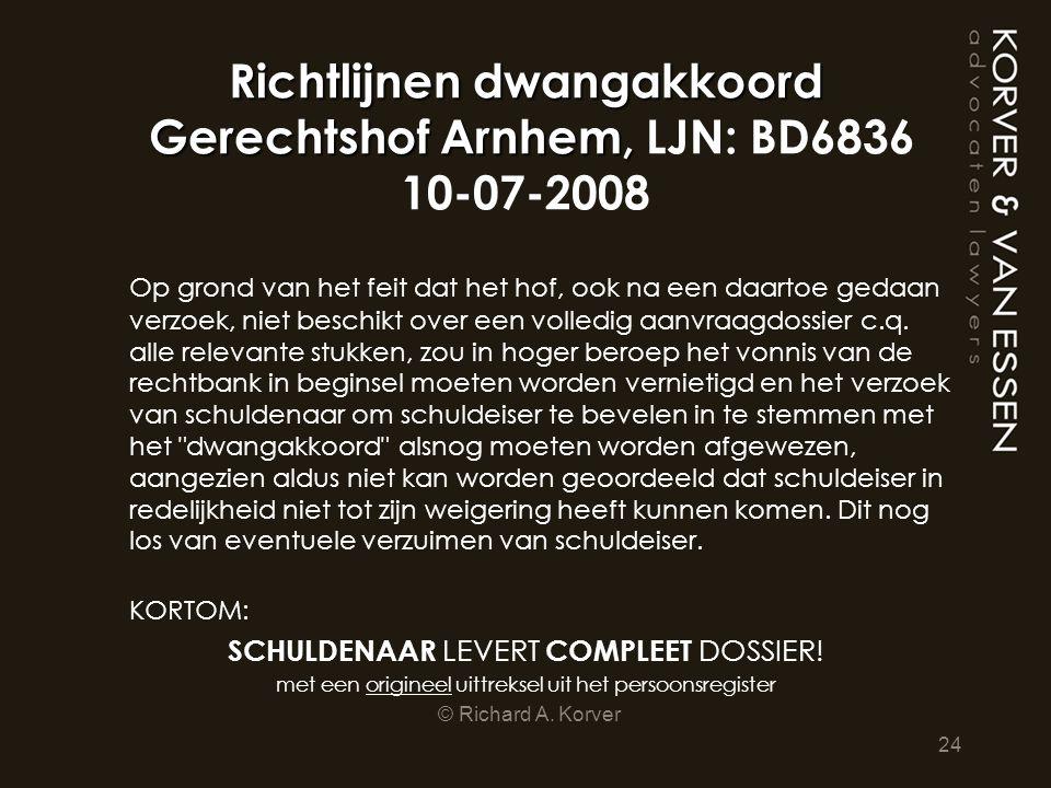 Richtlijnen dwangakkoord Gerechtshof Arnhem, LJN: BD6836 10-07-2008