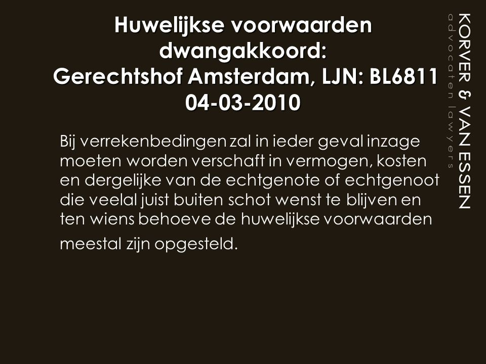 Huwelijkse voorwaarden dwangakkoord: Gerechtshof Amsterdam, LJN: BL6811 04-03-2010