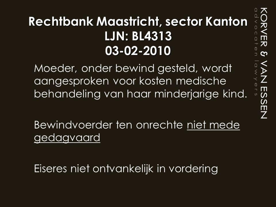 Rechtbank Maastricht, sector Kanton LJN: BL4313 03-02-2010