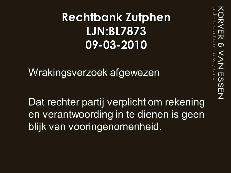 Rechtbank Zutphen LJN:BL7873 09-03-2010