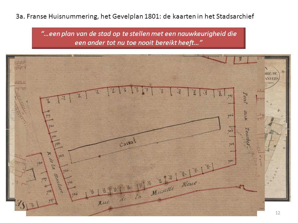 3a. Franse Huisnummering, het Gevelplan 1801: de kaarten in het Stadsarchief