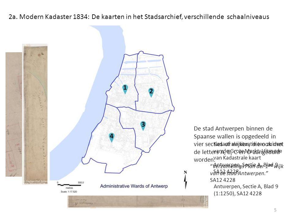 2a. Modern Kadaster 1834: De kaarten in het Stadsarchief, verschillende schaalniveaus