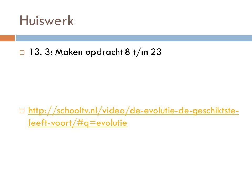 Huiswerk 13. 3: Maken opdracht 8 t/m 23