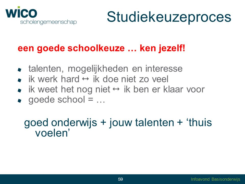 Studiekeuzeproces goed onderwijs + jouw talenten + 'thuis voelen'