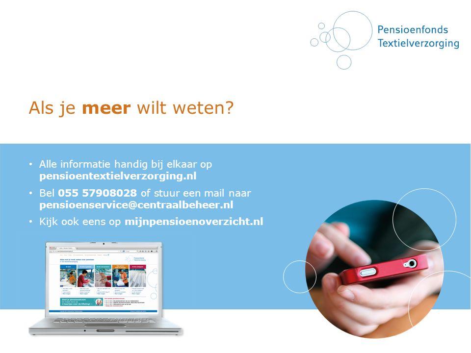 Als je meer wilt weten Alle informatie handig bij elkaar op pensioentextielverzorging.nl.