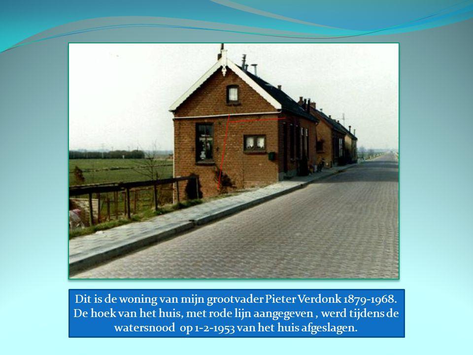 Dit is de woning van mijn grootvader Pieter Verdonk 1879-1968