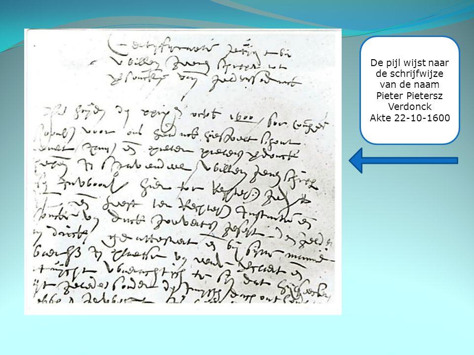 De pijl wijst naar de schrijfwijze van de naam Pieter Pietersz Verdonck Akte 22-10-1600