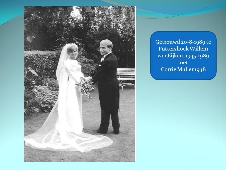 Getrouwd 20-8-1989 te Puttershoek Willem van Eijken 1945-1989