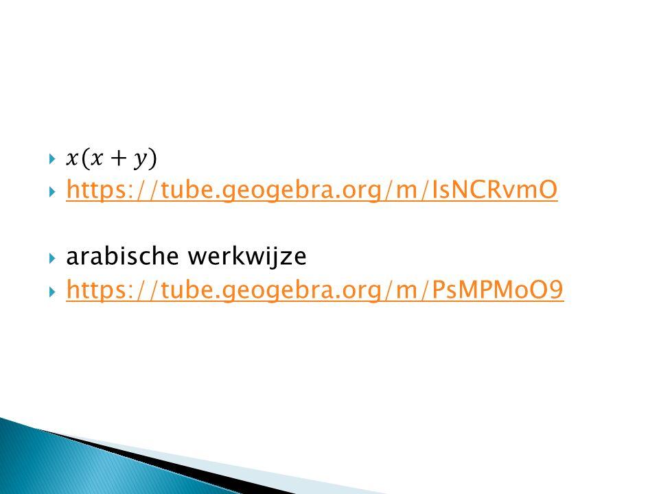 𝑥(𝑥+𝑦) https://tube.geogebra.org/m/IsNCRvmO. arabische werkwijze.