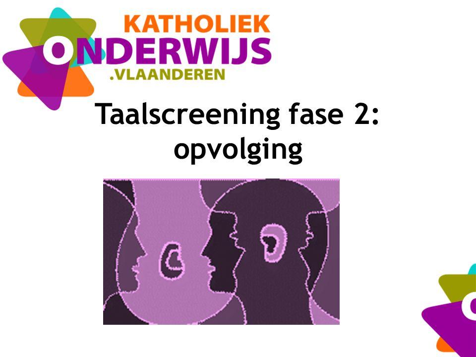 Taalscreening fase 2: opvolging