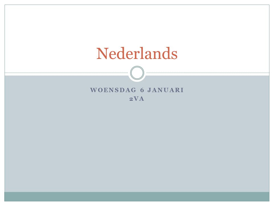 Nederlands Woensdag 6 januari 2va