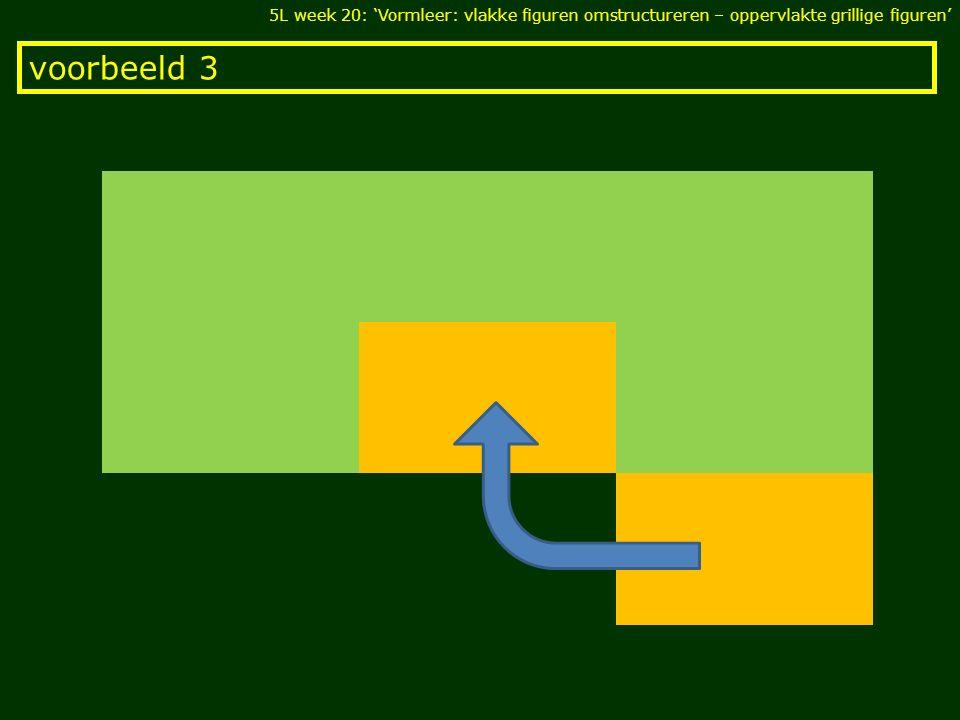 5L week 20: 'Vormleer: vlakke figuren omstructureren – oppervlakte grillige figuren'