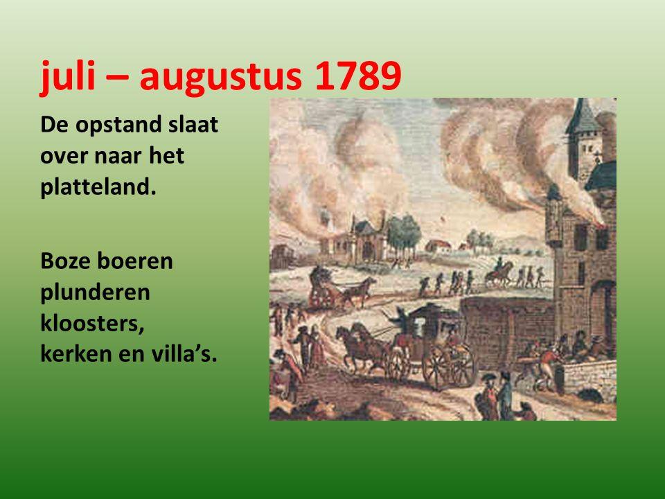 juli – augustus 1789 De opstand slaat over naar het platteland.
