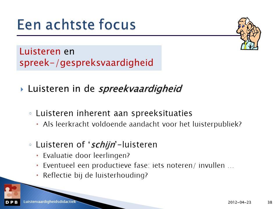 Een achtste focus Luisteren en spreek-/gespreksvaardigheid