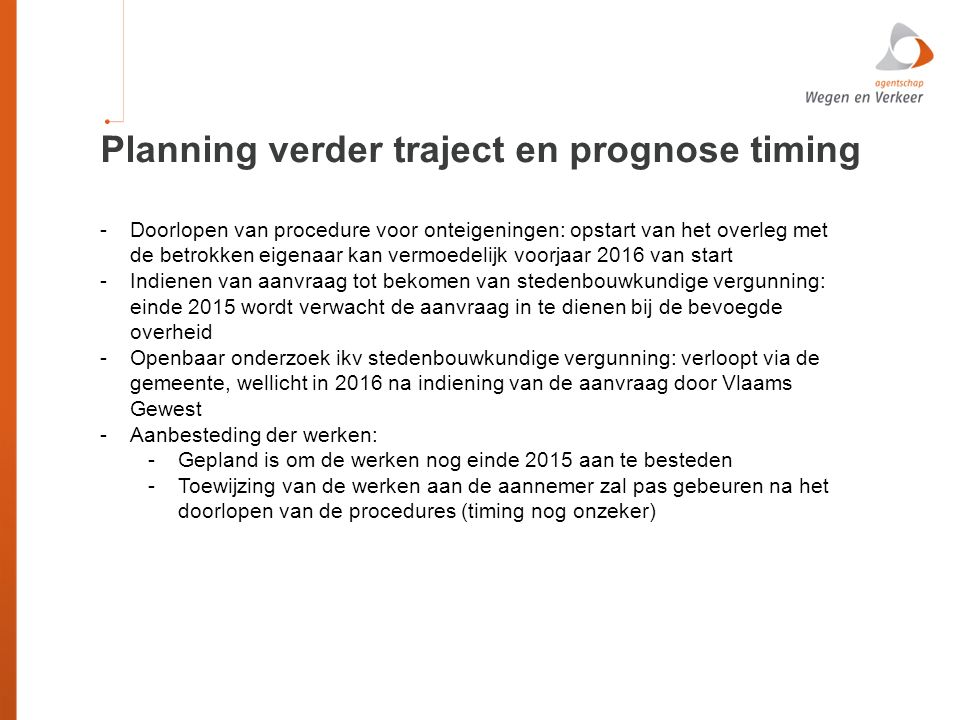 Planning verder traject en prognose timing