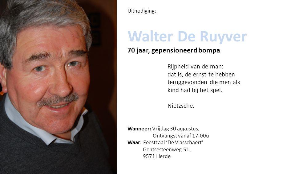 Walter De Ruyver 70 jaar, gepensioneerd bompa Rijpheid van de man: