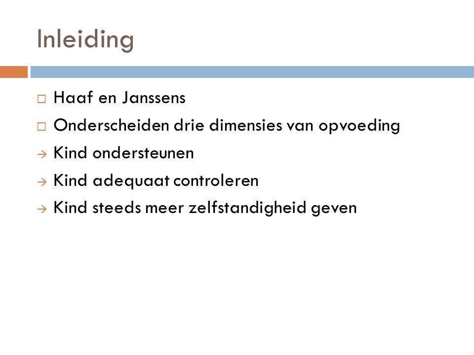 Inleiding Haaf en Janssens Onderscheiden drie dimensies van opvoeding