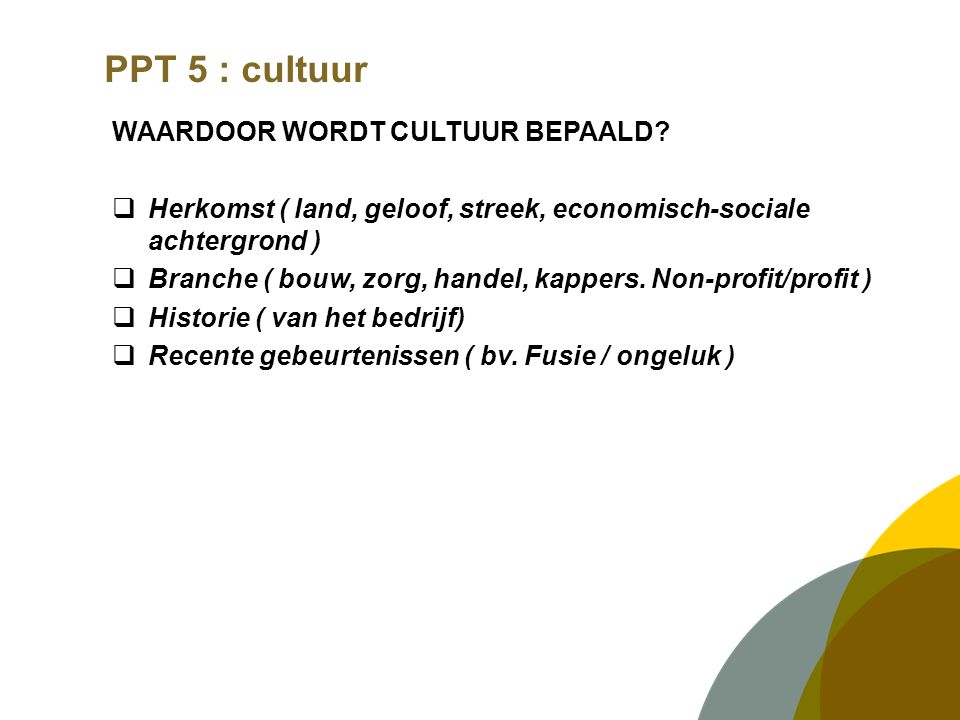 PPT 5 : cultuur WAARDOOR WORDT CULTUUR BEPAALD