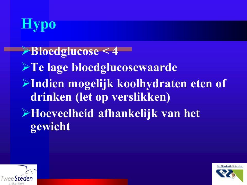 Hypo Bloedglucose < 4 Te lage bloedglucosewaarde
