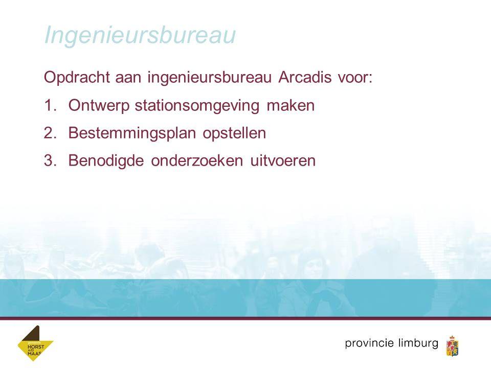Ingenieursbureau Opdracht aan ingenieursbureau Arcadis voor: