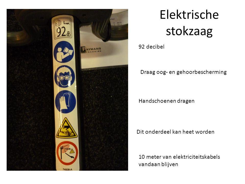 Elektrische stokzaag 92 decibel Draag oog- en gehoorbescherming