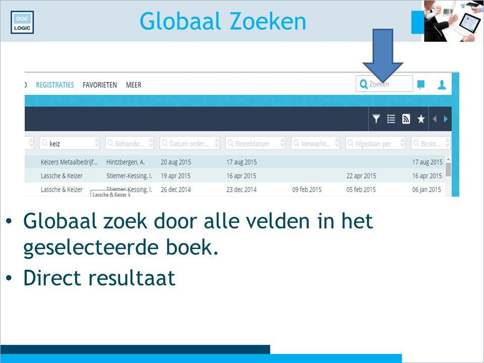 Globaal Zoeken Globaal zoek door alle velden in het geselecteerde boek. Direct resultaat