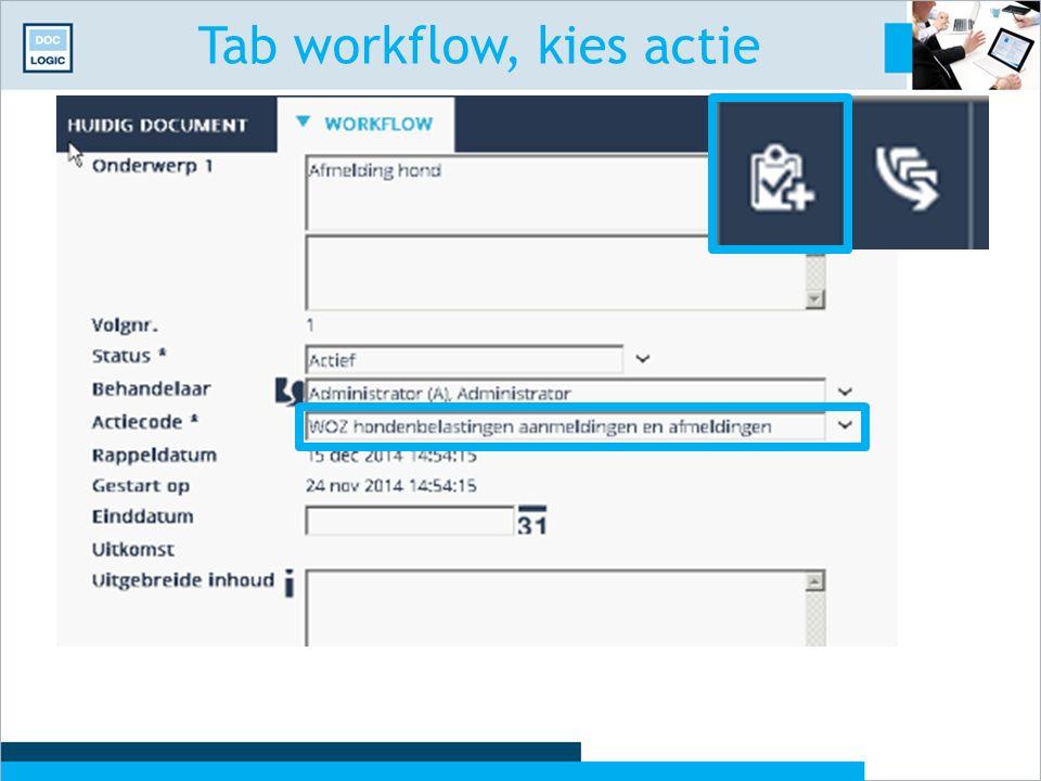 Tab workflow, kies actie