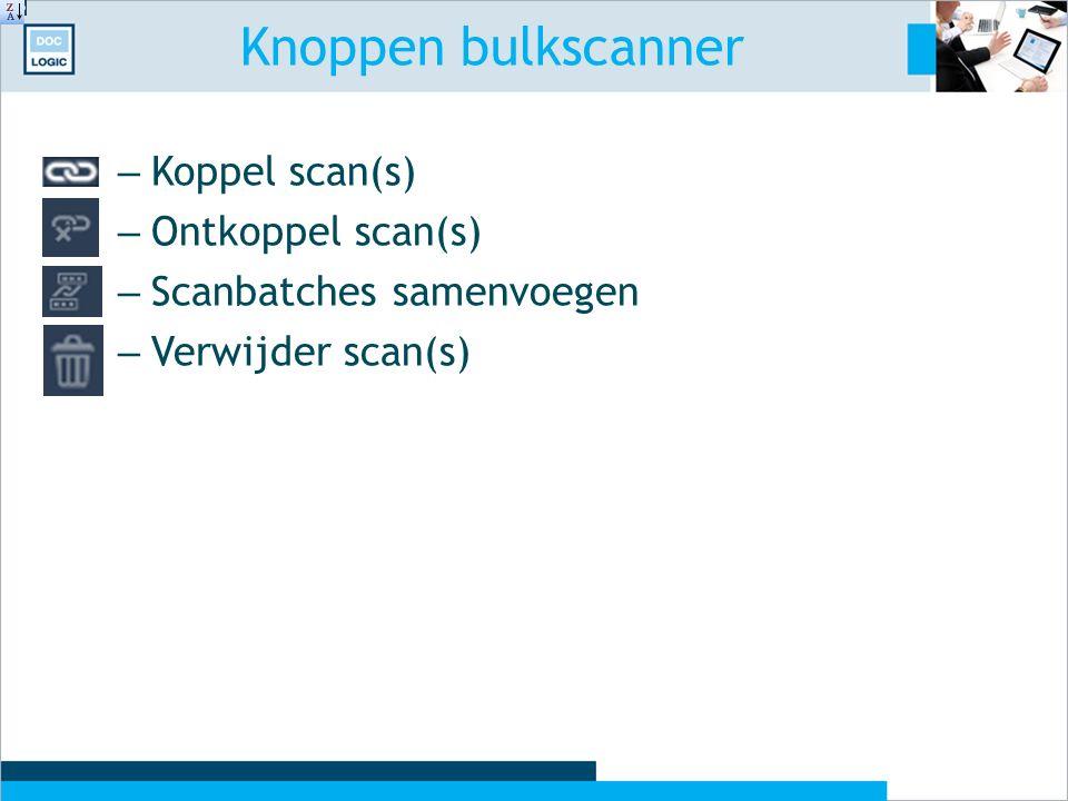 Knoppen bulkscanner Koppel scan(s) Ontkoppel scan(s)