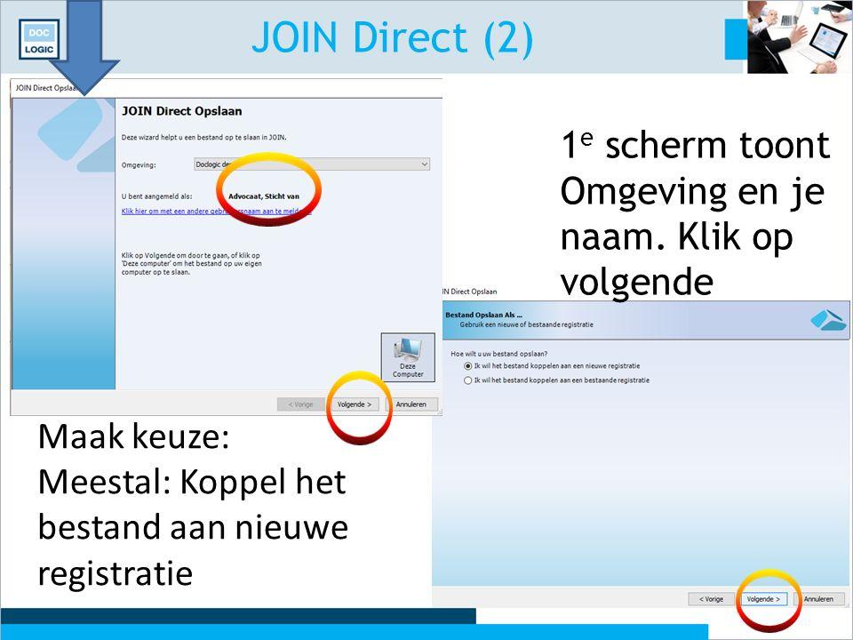 JOIN Direct (2) 1e scherm toont Omgeving en je naam. Klik op volgende